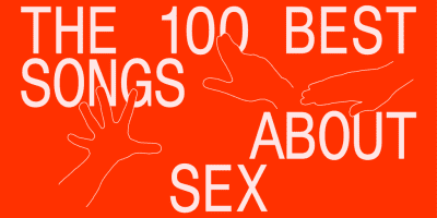 The 100 Best Songs About Sex