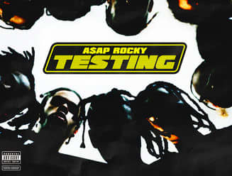 Listen to A$AP Rocky's TESTING now