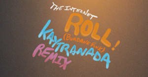 "Listen to the Kaytranada remix of The Internet's ""Roll (Burbank Funk)"""