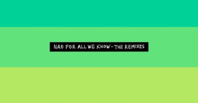 Listen To NAO's For All We Know Remix EP Now