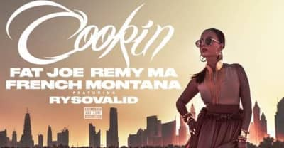"Listen To Fat Joe, Remy Ma, and French Montana's New Single ""Cookin"""