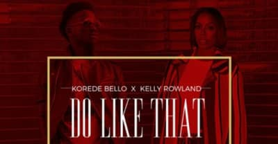 "Kelly Rowland Joins Korede Bello On His ""Do Like That"" Remix"
