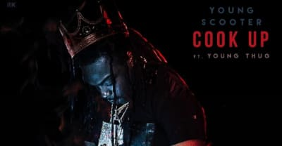 "Young Scooter And Young Thug Share ""Cook Up"""