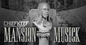 Listen to Chief Keef's Mansion Musick