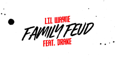 "Listen to Lil Wayne and Drake's ""Family Feud"" remix"