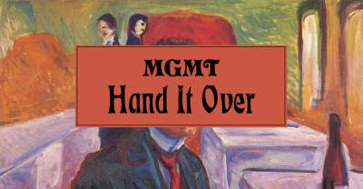 """Stream MGMT'S new song """"Hand It Over"""""""