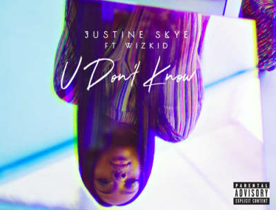 "Hear Justine Skye's New Song ""U Don't Know"" Featuring Wizkid"