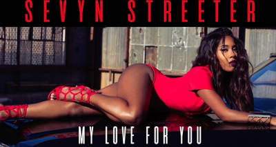 "Hear Sevyn Streeter's New Song ""My Love For You"""