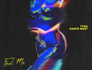 """Kanye West Hops On Tyga's """"Feel Me"""""""