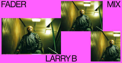 FADER Mix: Larry B