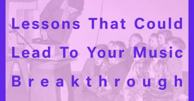 9 Potentially Life-Changing Ways To Approach Your Music