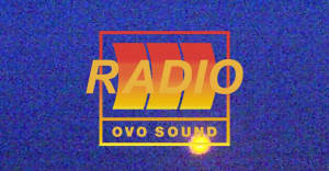Listen To Episode 47 Of OVO Sound Radio