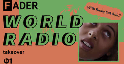 Here Is The Full Tracklist From FADER World Radio Episode 3