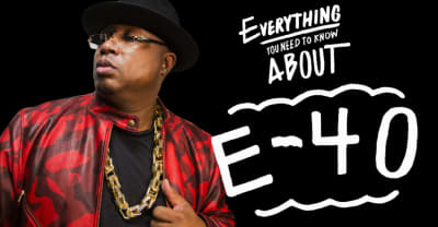 Everything You Need To Know About E-40
