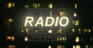 Listen To Episode 52 Of OVO Sound Radio