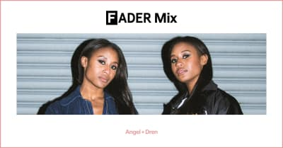 FADER Mix: Angel + Dren