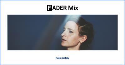 FADER Mix: Katie Gately