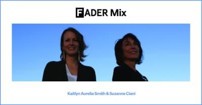 FADER Mix: Kaitlyn Aurelia Smith & Suzanne Ciani