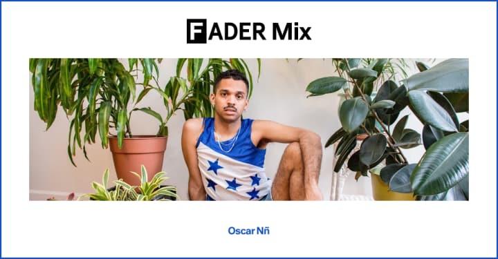 FADER Mix: Oscar Nñ