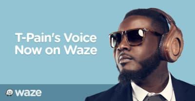 Drivers Rejoice: Waze App Adds T-Pain Setting