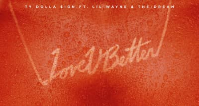"Ty Dolla $ign Shares ""Love U Better"" Featuring Lil Wayne And The-Dream"