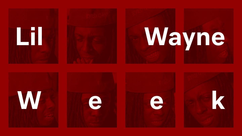 Introducing Lil Wayne Week