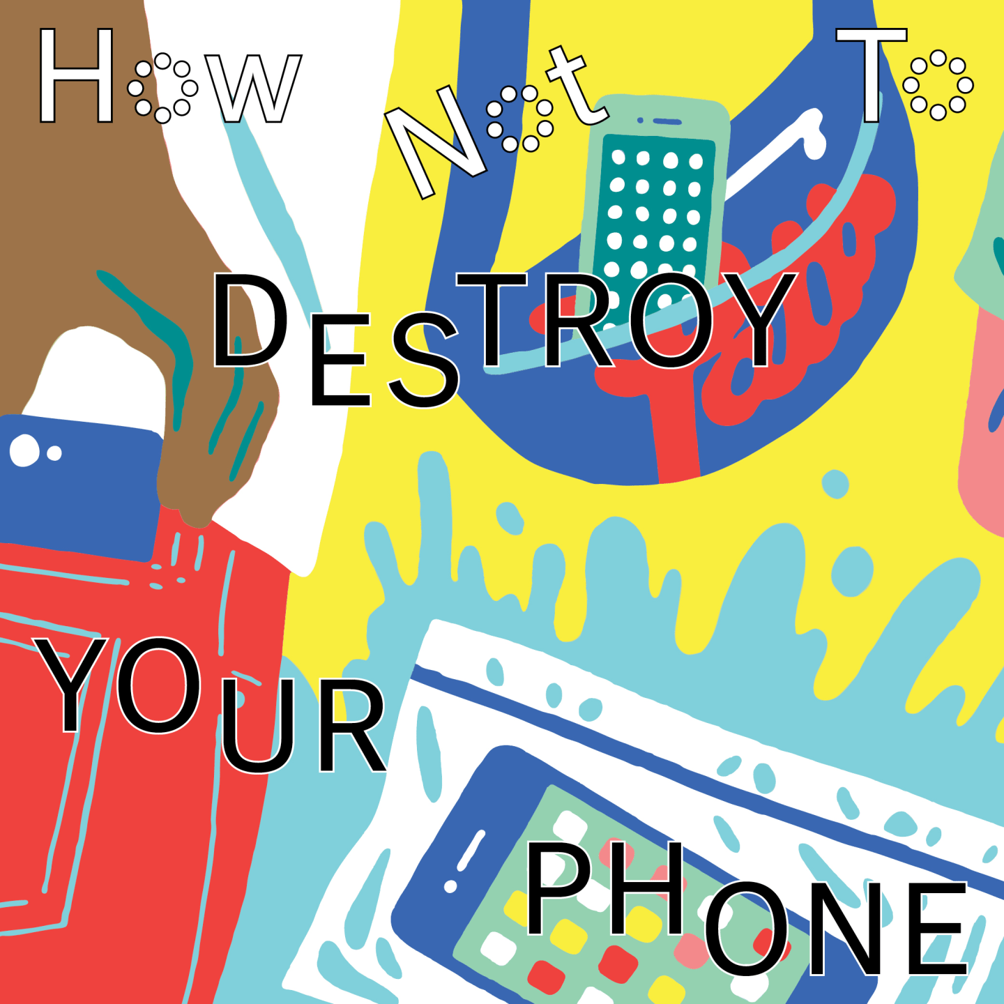 How Not To Destroy Your Phone