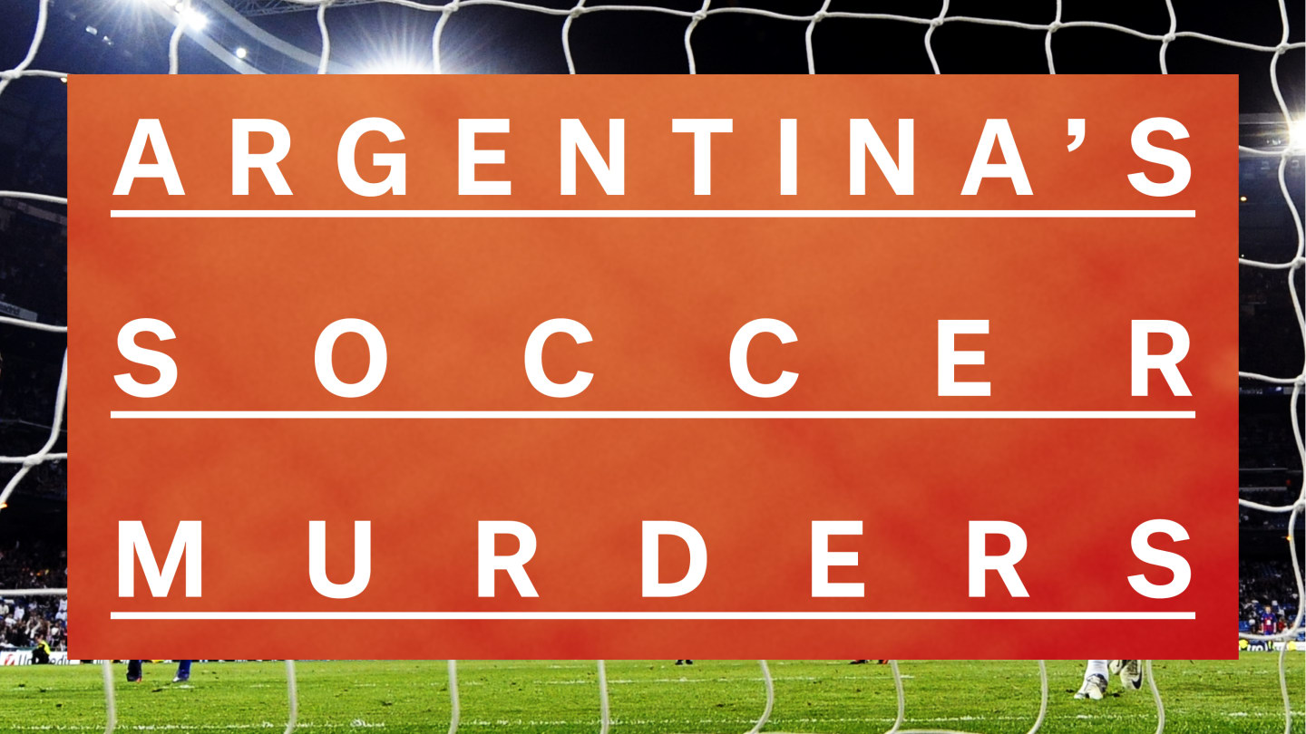 Why Are The Soccer Hooligans Of Argentina Killing Each Other?