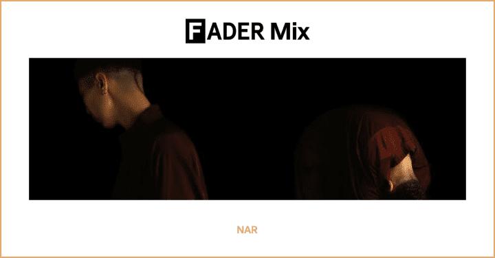 FADER Mix: NAR