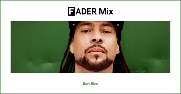 FADER Mix: Roni Size