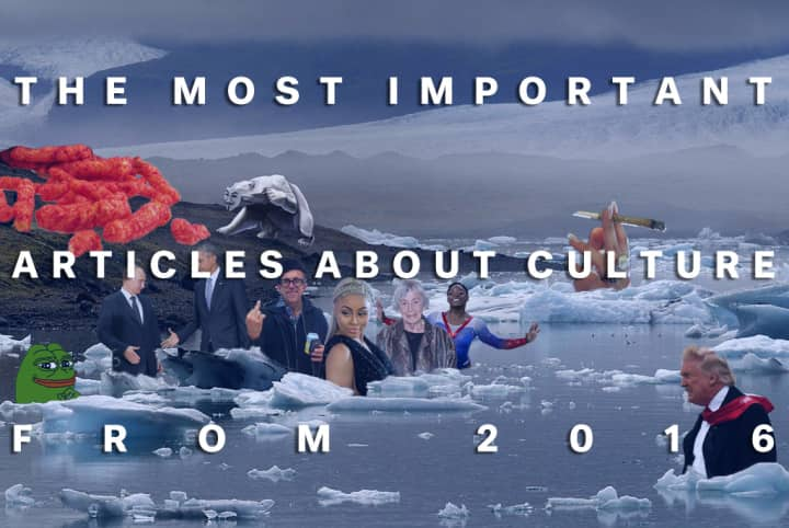 55 Of The Most Important Articles About Culture From 2016