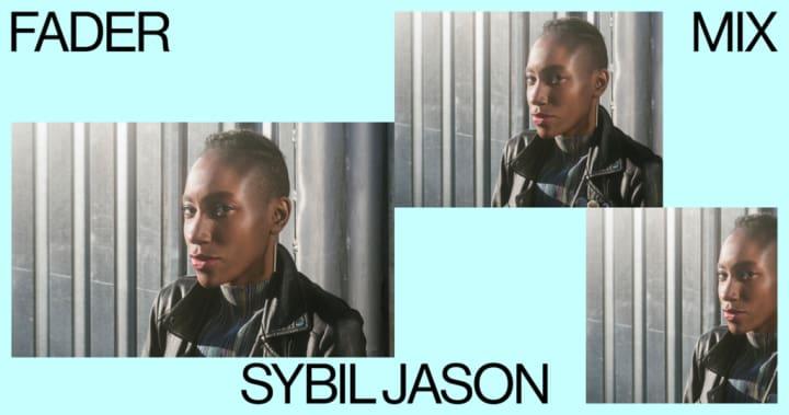 FADER Mix: Sybil Jason
