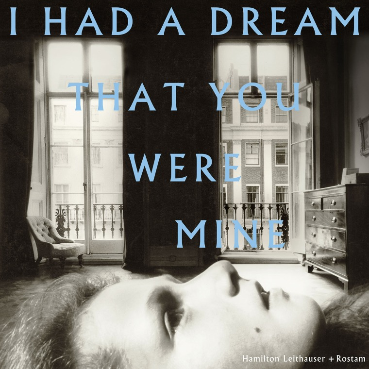 Hamilton Leithauser + Rostam Announce New Album <i>I Had A Dream That You Were Mine</i>