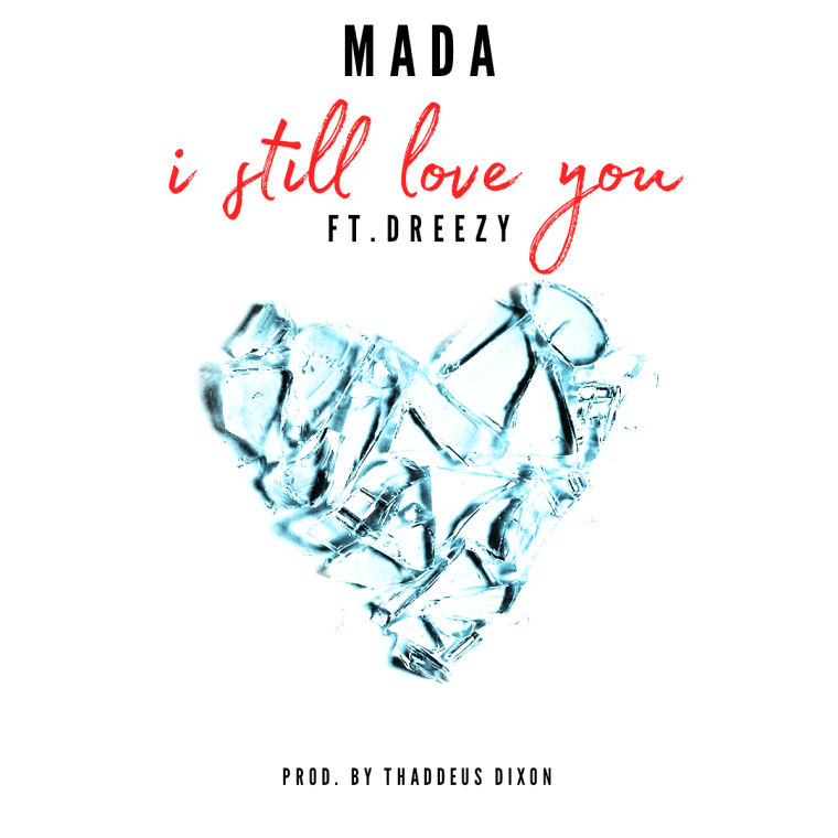 """MADA And Dreezy Link Up For A Wistful Slow Jam On """"I Still Love You"""""""