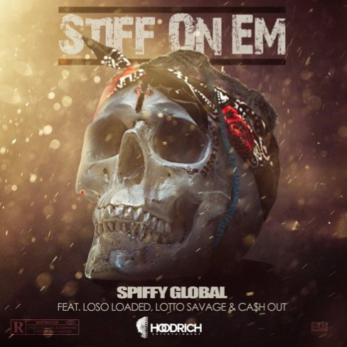 "Spiffy Global Has A Message For The Haters With ""Stiff On Em"""