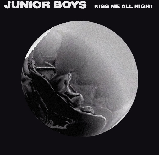 Junior Boys Share New EP <i>Kiss Me All Night</i>