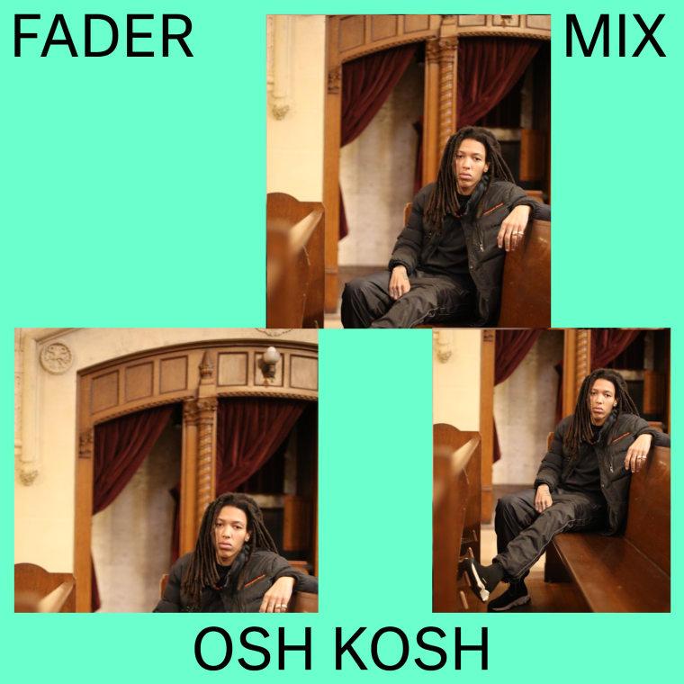 FADER Mix: DJ Osh Kosh