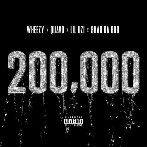 "Wheezy, Quavo, Lil Uzi Vert, And Shad Da God Team Up For ""200,000"""