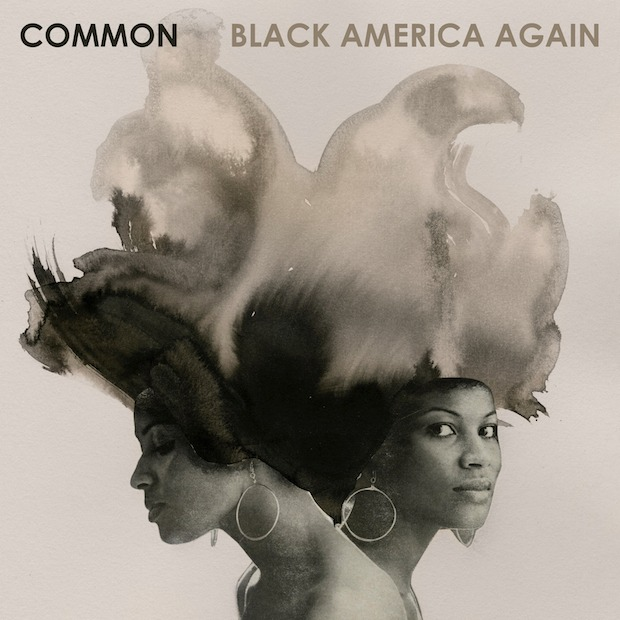 Common Shares The Tracklist For His <i>Black America Again</i> Album