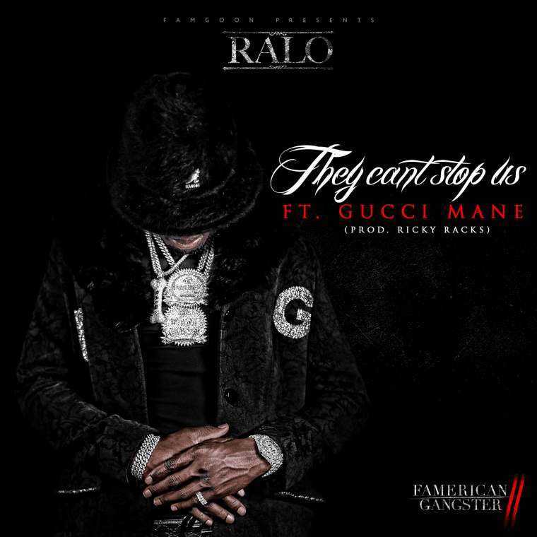 """Ralo And Gucci Mane's """"They Can't Stop Us"""" Is An Anthem For Trying Times"""