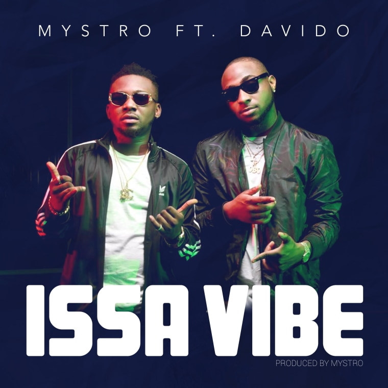 "Mystro And Davido Team Up On Summer Banger, ""Issa Vibe"""