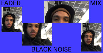 Listen to a new FADER Mix by Black Noi$e