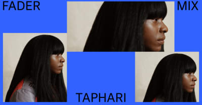 Listen to a new FADER Mix by Taphari