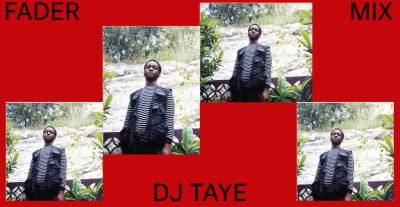 Listen to a new FADER Mix by DJ Taye