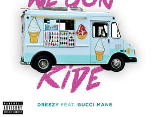"Dreezy Recruits Gucci Mane For ""We Gon Ride"""
