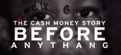 Watch The Trailer For Apple Music's Cash Money Records Documentary Before Anythang