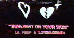 "Listen to ""Sunlight On Your Skin"" by Lil Peep and ILoveMakonnen"