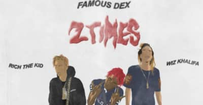 "Wiz Khalifa And Rich The Kid Join Famous Dex On ""2 Times (Remix)"""