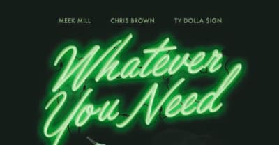 "Meek Mill Taps Chris Brown And Ty Dolla $ign For ""Whatever You Need"""