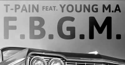 "T-Pain And Young M.A Link Up On ""F.B.G.M."""